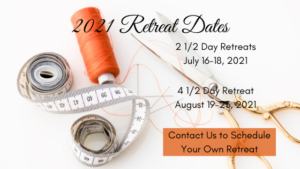 2021 Retreat Dates - July 16 - 18 and August 19 - 22, 2021